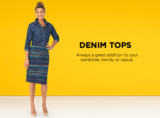 Denim Tops: Always a great addition to your wardrobe, trendy or casual.