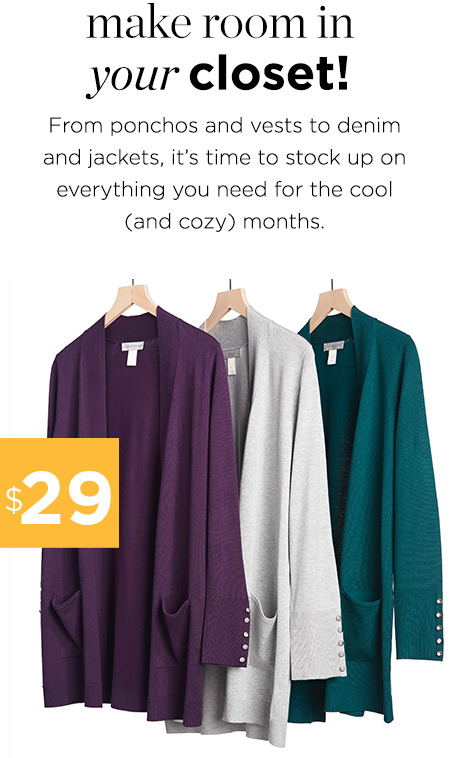 $29 - make room in your closet! from ponchos and vests to denim and jackets...