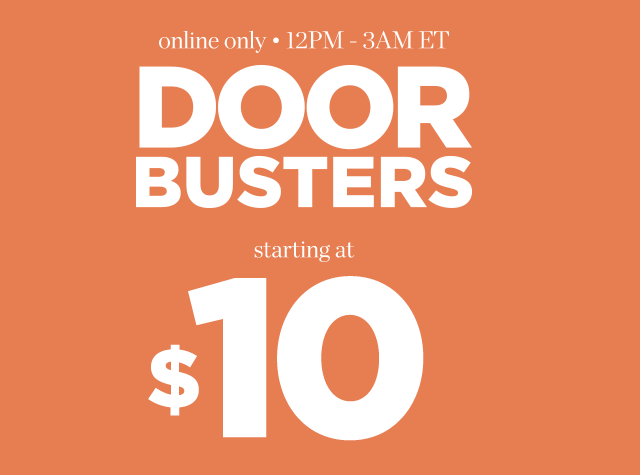 Doorbusters starting at $10 - online only - today only