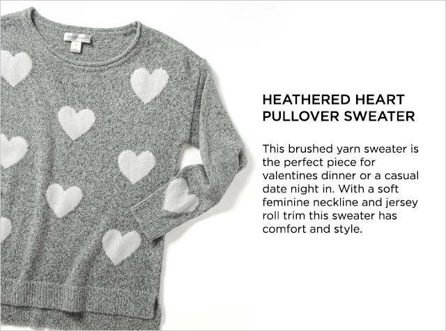 Missy/Women: Ways-to-Wear: Heathered Heart Pullover Sweater: This brushed yarn sweater is the perfect piece for valentine's dinner or a casual date night in. With a soft feminine neckline and jersey roll trim this sweater has comfort and style.