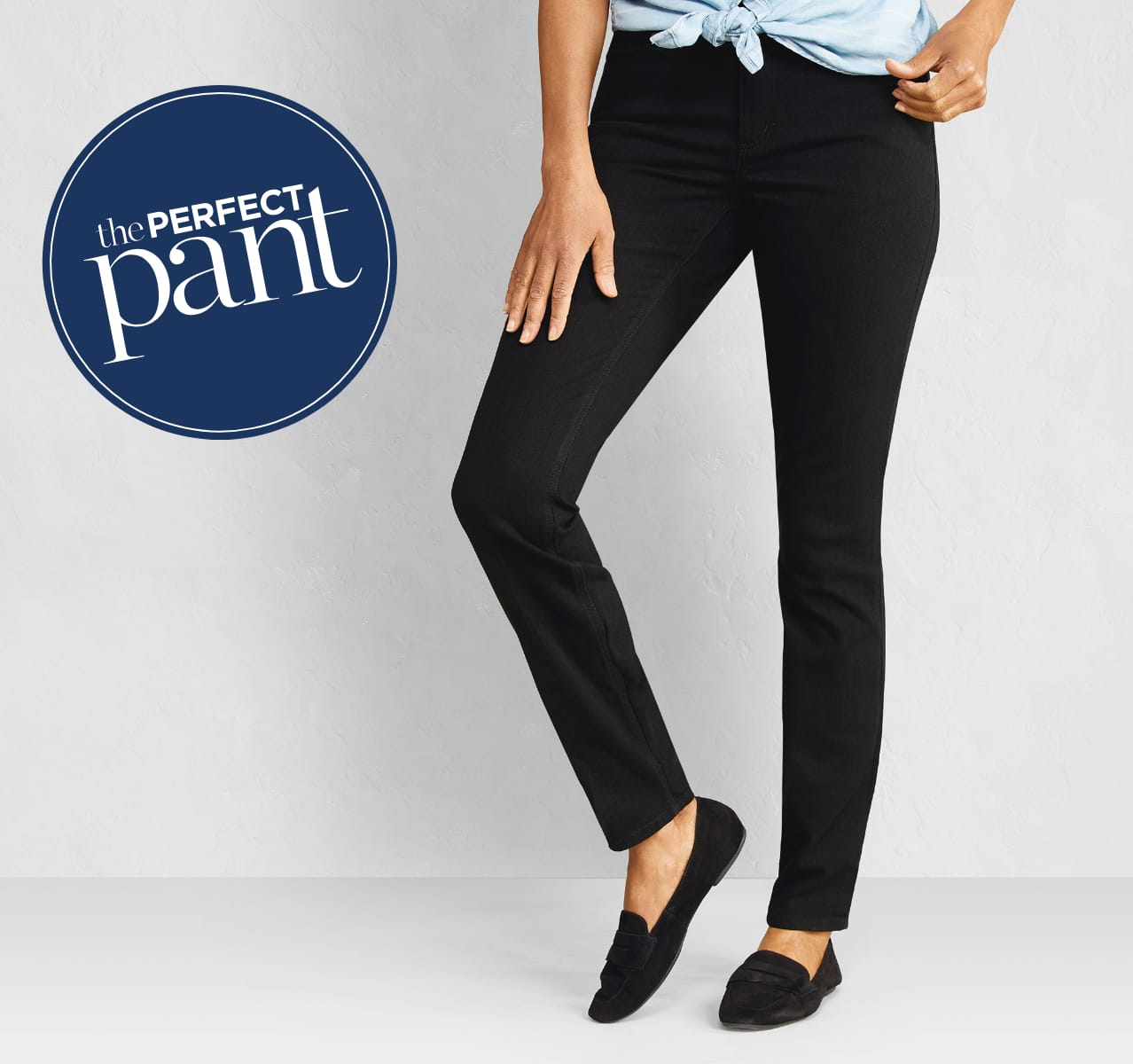 The Perfect Pant: Find Your Fit.