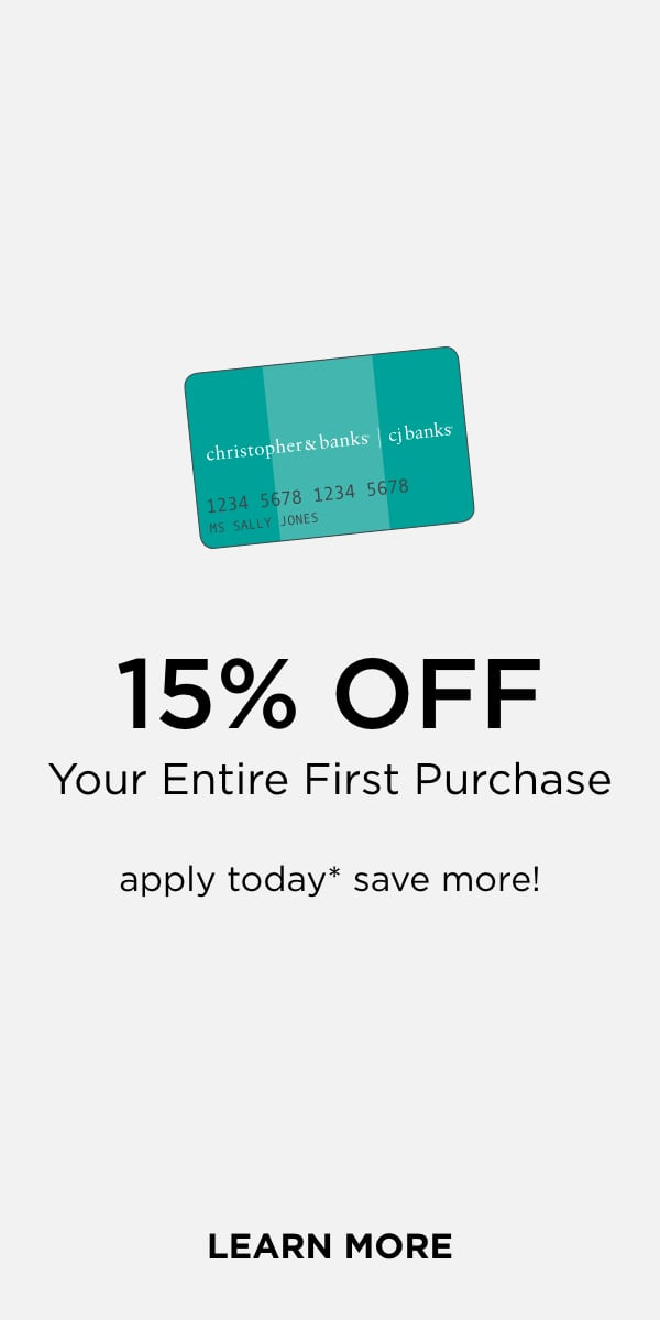 Take 15% Off your entire first purchase! Apply today* and save more! Learn More.