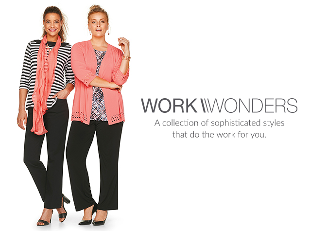 Clothing Category - Work Wonders: A collection of sophisticated styles that do the work for you.