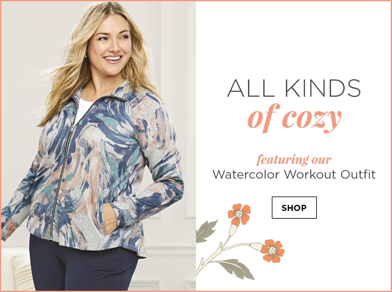 All Kinds of Cozy. Featuring our Watercolor Workout Outfit: including the Short Sleeve Jewel Neck Plus-Size Tee, relaxed.Restyled.® Plus-Size Pull-On Ankle Pant, relaxed.Restyled.® Plus-Size Printed Zip Up Jacket, and Silver Drop Earrings. Shop.