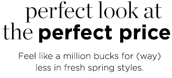 Perfect look at the perfect price