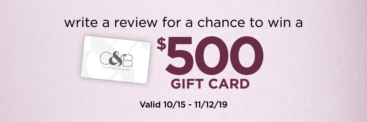 Write a review for a chance to win a $500 gift card. Valid 10/15 through 11/12/19.