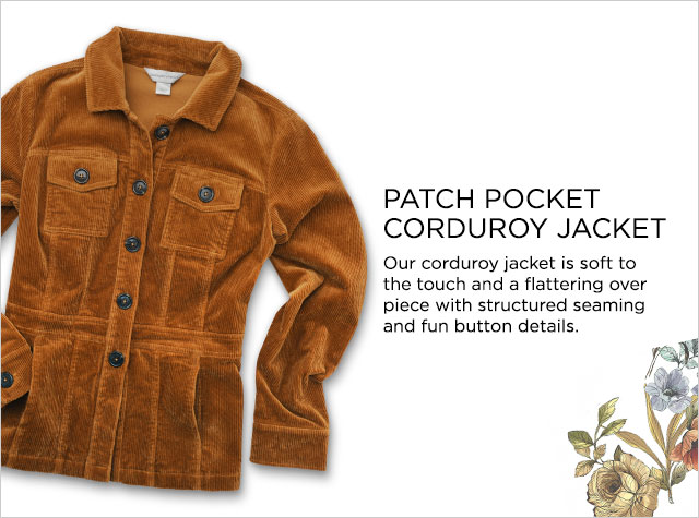Patch Pocket Corduroy Jacket. Our corduroy jacket is soft to the touch and a flattering over piece with structured seaming and fun button details.
