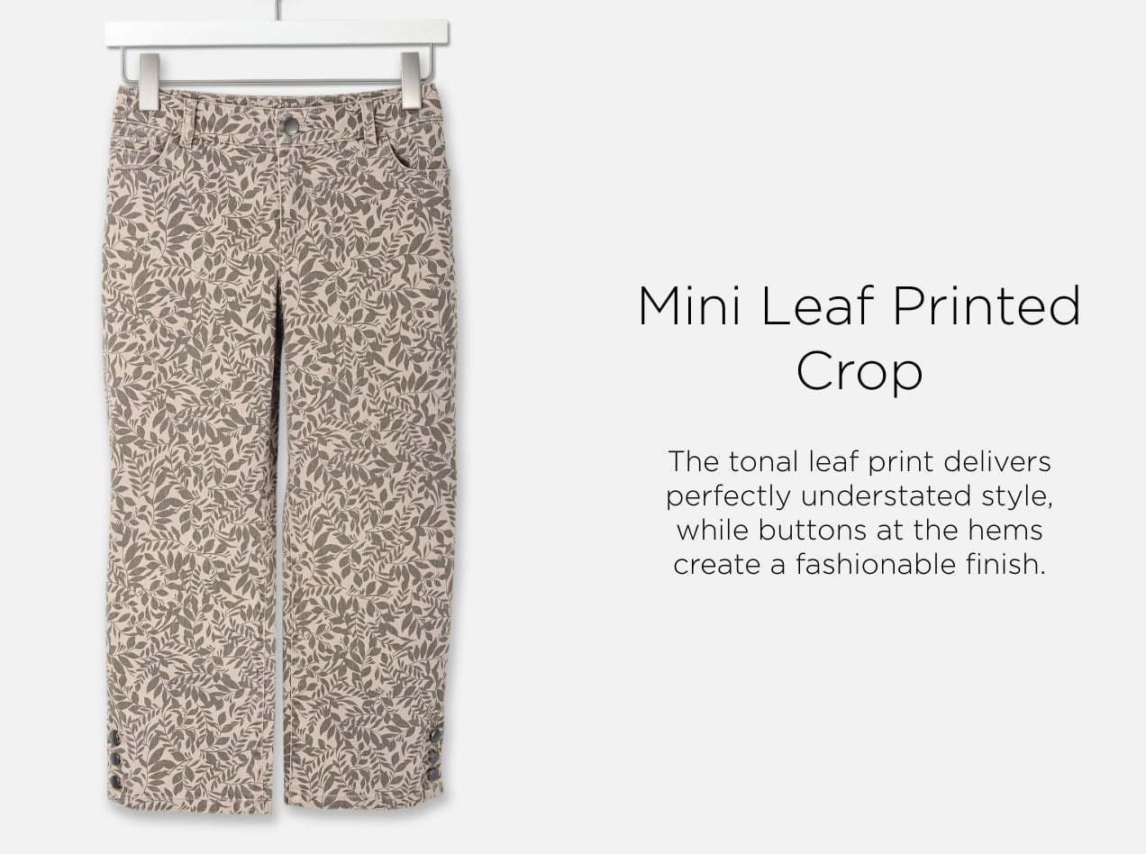 Mini Leaf Printed Crop. The tonal leaf print delivers perfectly understated style while buttons at the hems create a fashionable finish.