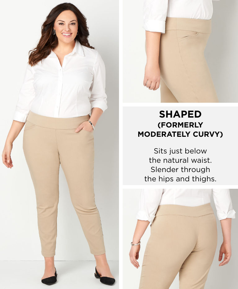 """Shaped (Formerly """"Moderately Curvy"""": Sits just below the natural waist. Slender through the hips and thighs."""