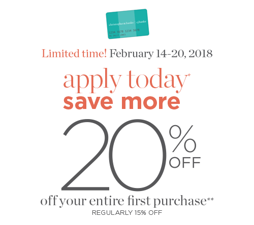 Limited Time! February 14th through 20th, 2018: Apply Today*, Save More! 20% Off your entire first purchase!** (Regularily, 15% Off.)