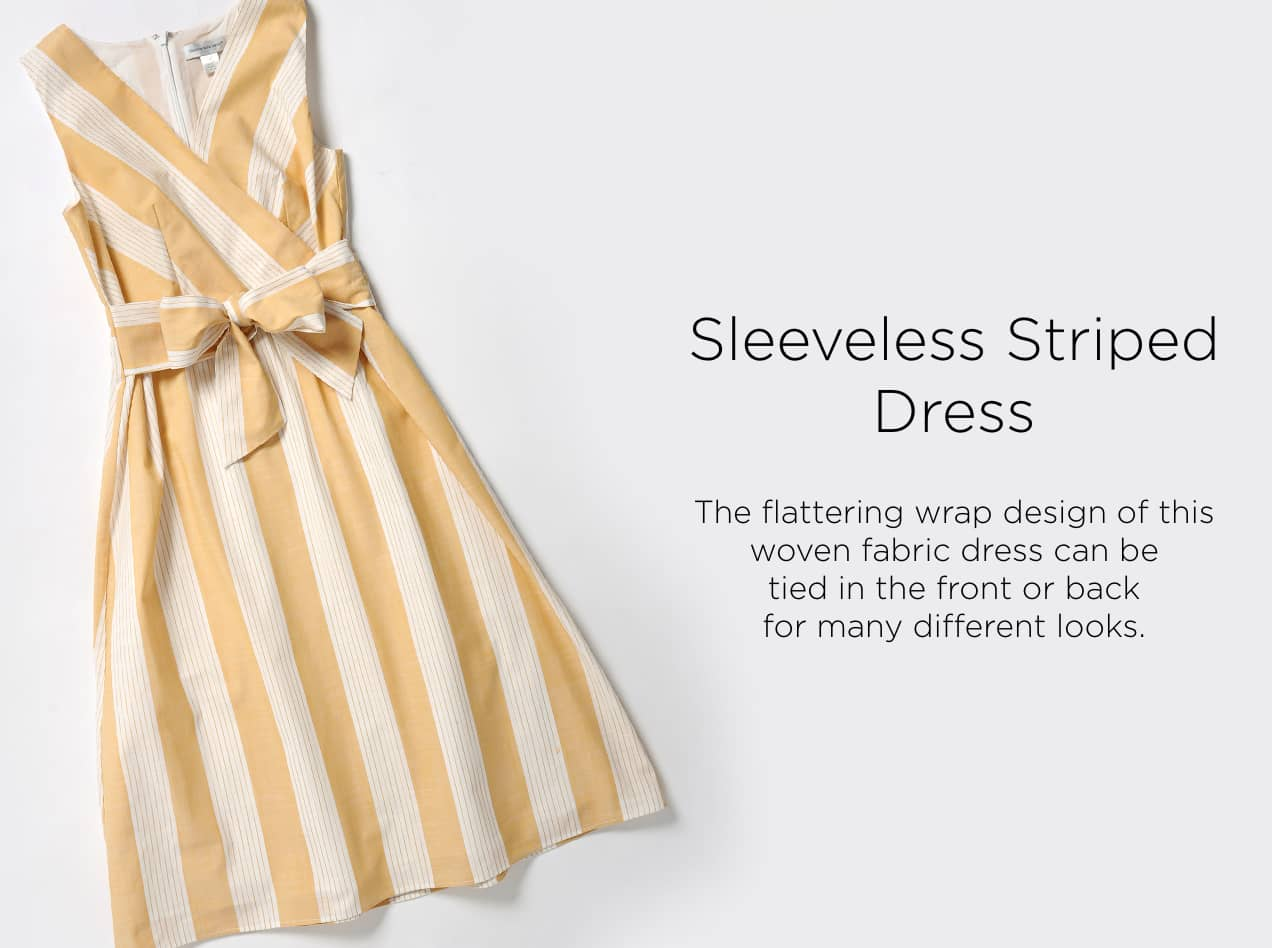 Sleeveless Striped Dress: The flattering wrap design of this woven fabric dress can be tied in the front or back for many different looks.