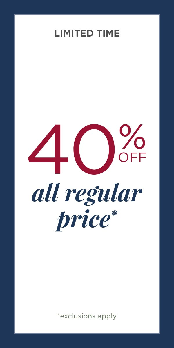 Limited Time! 40% Off all regular price! (Exclusions apply.)