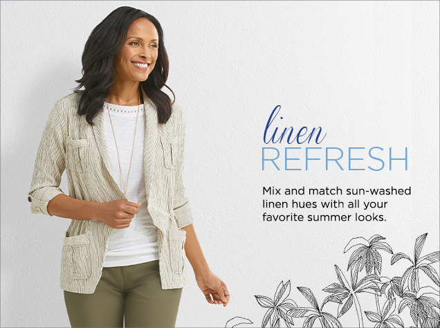Linen Refresh: Mix and match sun-washed linen hues with all your favorite summer looks.