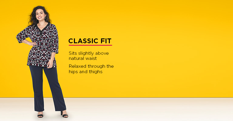 Classic Fit: Sits slightly above the natural waist and is relaxed through the hips and thighs.