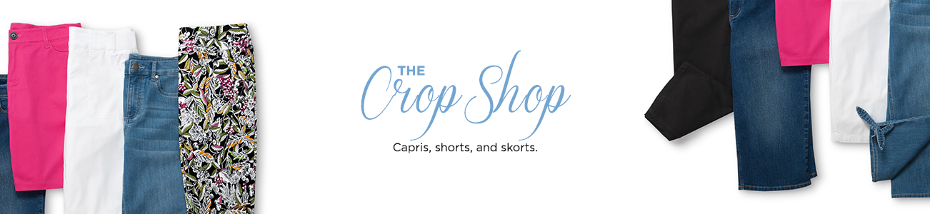 The Crop Shop: Capris, shorts, and skorts.