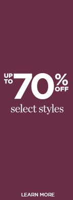 Up To 70% Off Select Styles! Learn More.