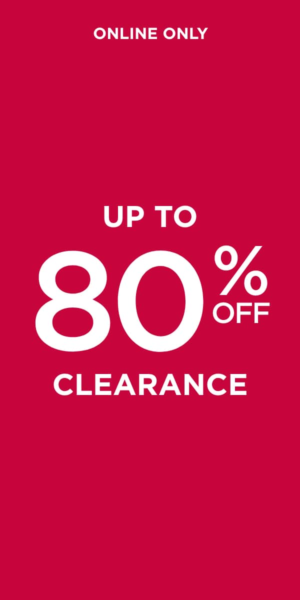Online Only: Up To 80% Off Clearance!