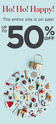Ho! Ho! Happy! The entire site is on sale! Up To 50% Off!