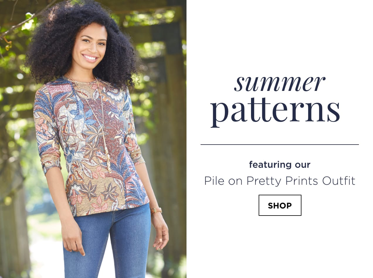 """Summer Patterns. Featuring our """"Pile-On Pretty Prints"""" Outfit: including the Iconic Printed Tee, Everyday Ankle Jean Shaped Fit, Metal Cluster Earrings, and a Long Metal Lariat Necklace. Shop."""
