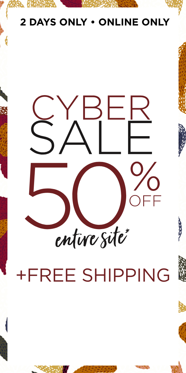 2 Days Only! Cyber-Sale: 50% Off Regular Price Plus Free Shipping. Learn More.