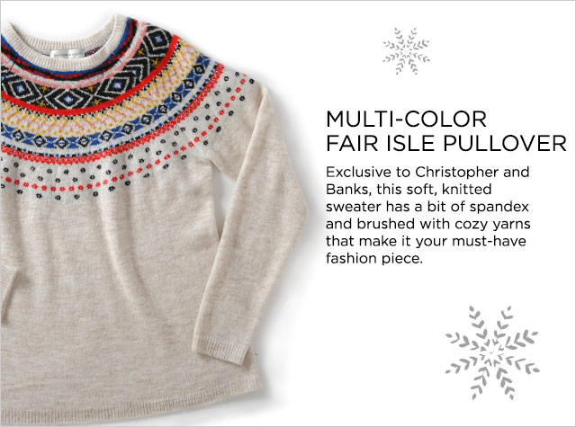 Missy/Women Ways-to-Wear: Multi-Color Fairisle Pullover. Exclusive to Christopher and Banks, this soft, knitted sweater has a bit of spandex and brushed with cozy yarns that mike it your must-have fashion piece.