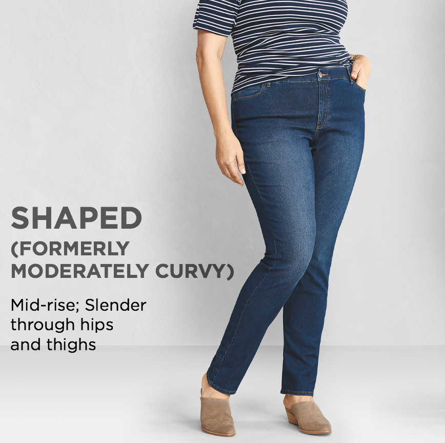 """Shaped (Formerly """"Moderately Curvy""""): Mid-rise; Slender through hips and thighs."""