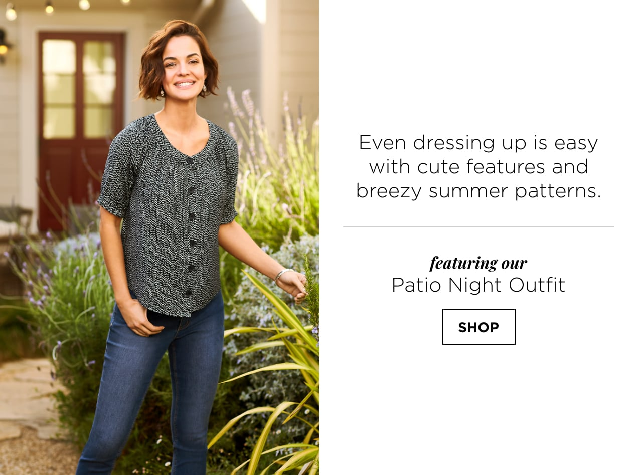 Even dressing up is easy with cute features and breezy summer patterns. Featuring our Patio Night Outfit: including the Dotty Printed Peasant Blouse and our Everyday Tapered Jean Average Shaped Fit. Shop.