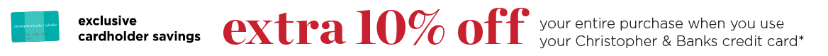 exclusive cardholder savings - etra 10% off - your entire purchase...