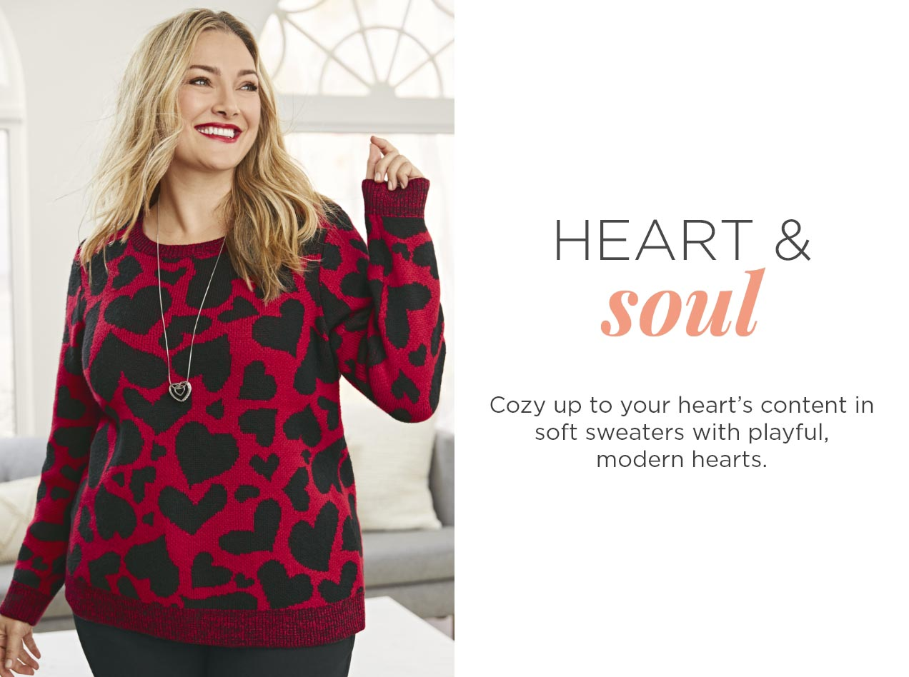 Heart & Soul: Cozy up to your heart's content in soft sweaters with playful modern hearts.