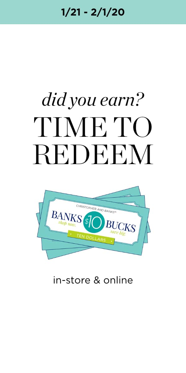 Now - 2/1: Redeem Banks Bucks Learn More.