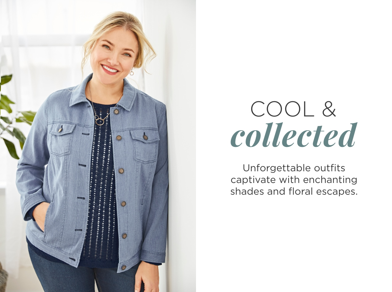 Cool & Collected. Unforgettable outfits captivate with enchanting shades and floral escapes.