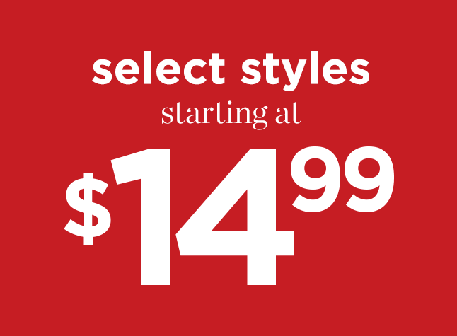 Select Styles Starting At $14.99!