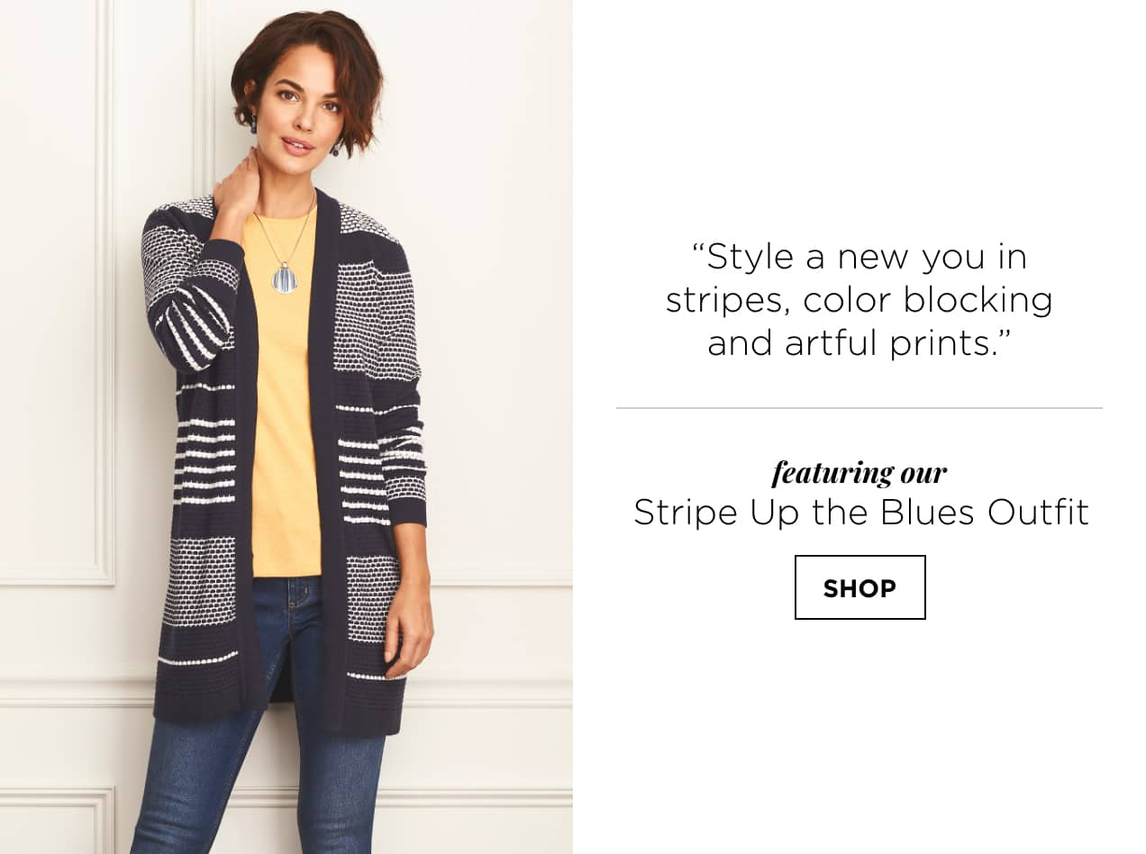 """Style a new you in stripes, color-blocking, and artful prints."" Featuring our Stripe Up the Blues Outfit: including a textured stripe cardigan sweater, three-quarters-sleeve heather satin trim essential top, straight fit jean, stripe pendant necklace, and a set of beaded drop earrings. Shop."