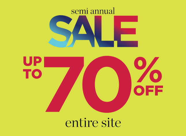 Semi-Annual Sale: Up To 70% Off the Entire Site!
