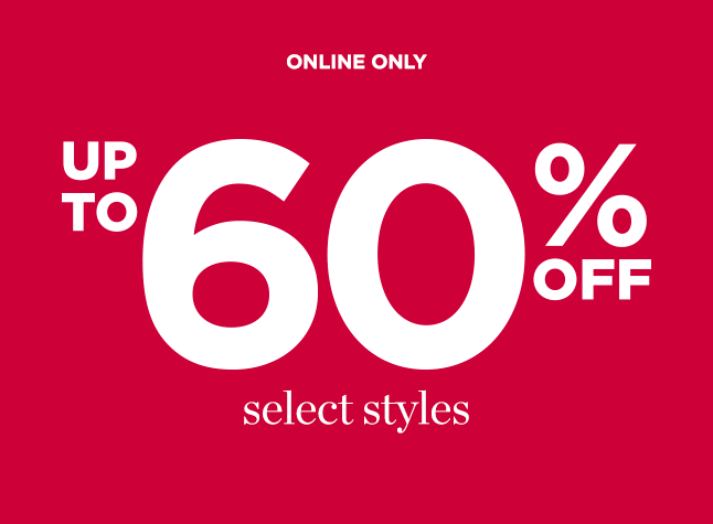 Online Only: Up To 60% Off Select Styles.