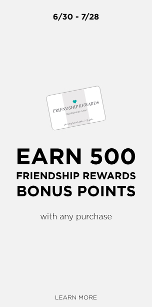Earn 500 Bonus Friendship Rewards Bonus Points With Any Purchase. Learn More.