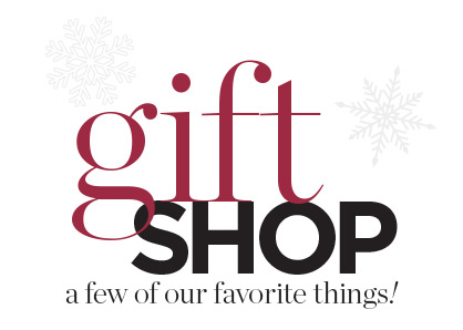 Gift Shop: A Few of our Favorite Things!