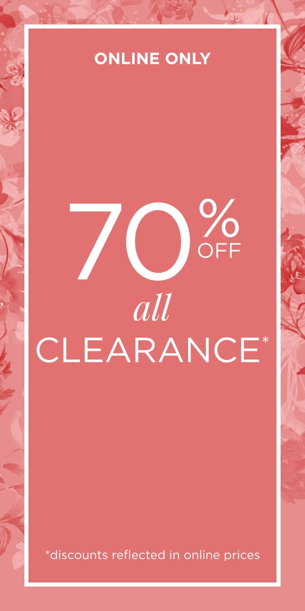 Online Only! 70% Off All Clearance! (Discounts reflected in online prices.).