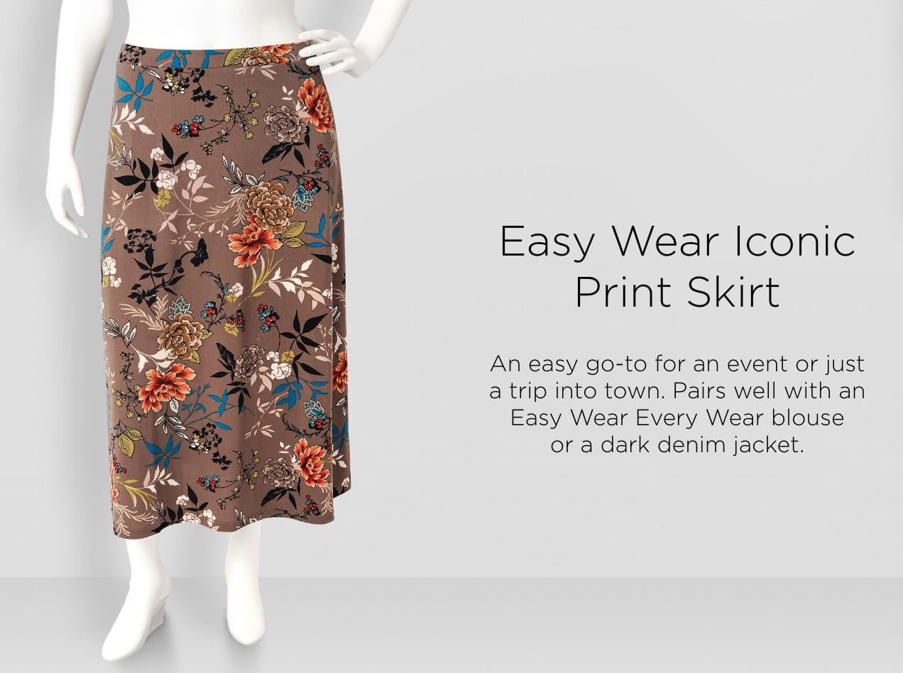 Easy-Wear Iconic Print Skirt. An easy go-to for an event or just a trip into town. Pairs well with an Easy Wear, Every Wear blouse or a dark, denim jacket.