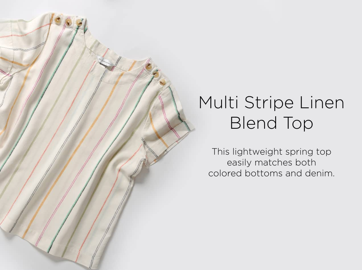 Multi-Stripe Linen Blend Top: This lightweight Spring top easily matches both colored bottoms and denim.