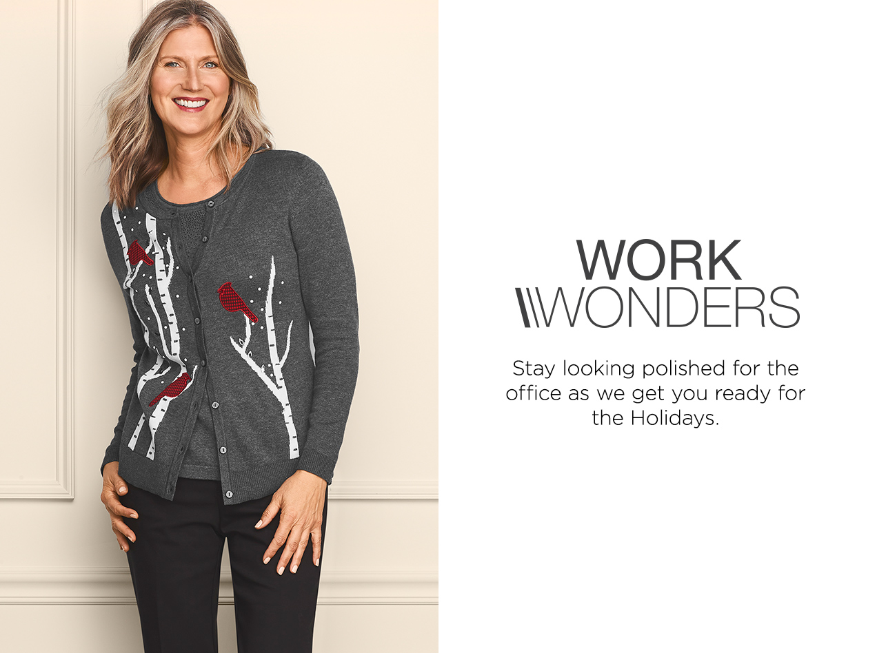 Collections: Works Wonders - Stay looking polished for the office as we get you ready for the Holidays.