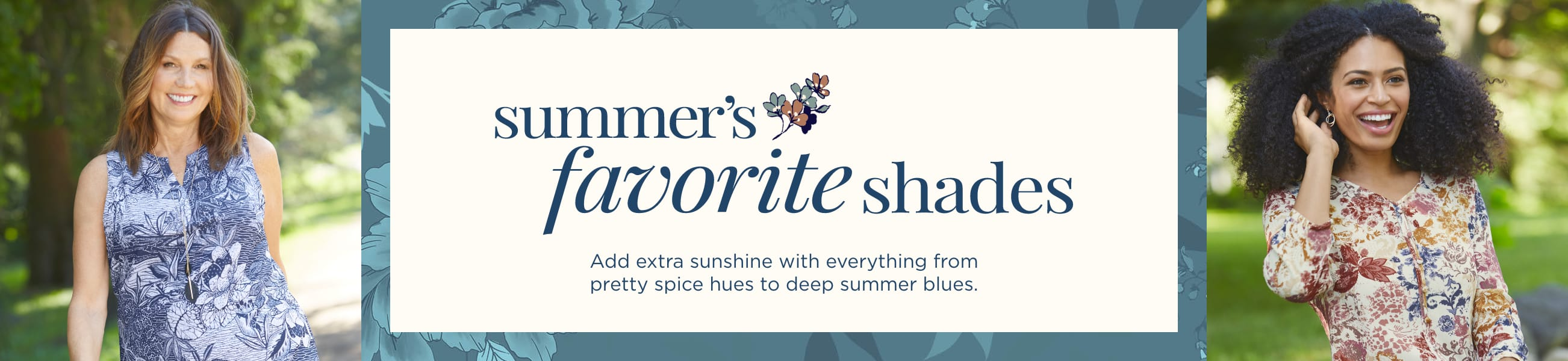 Summer's Favorite Shades. Add extra sunshine with everything from pretty spice hues to deep summer blues.