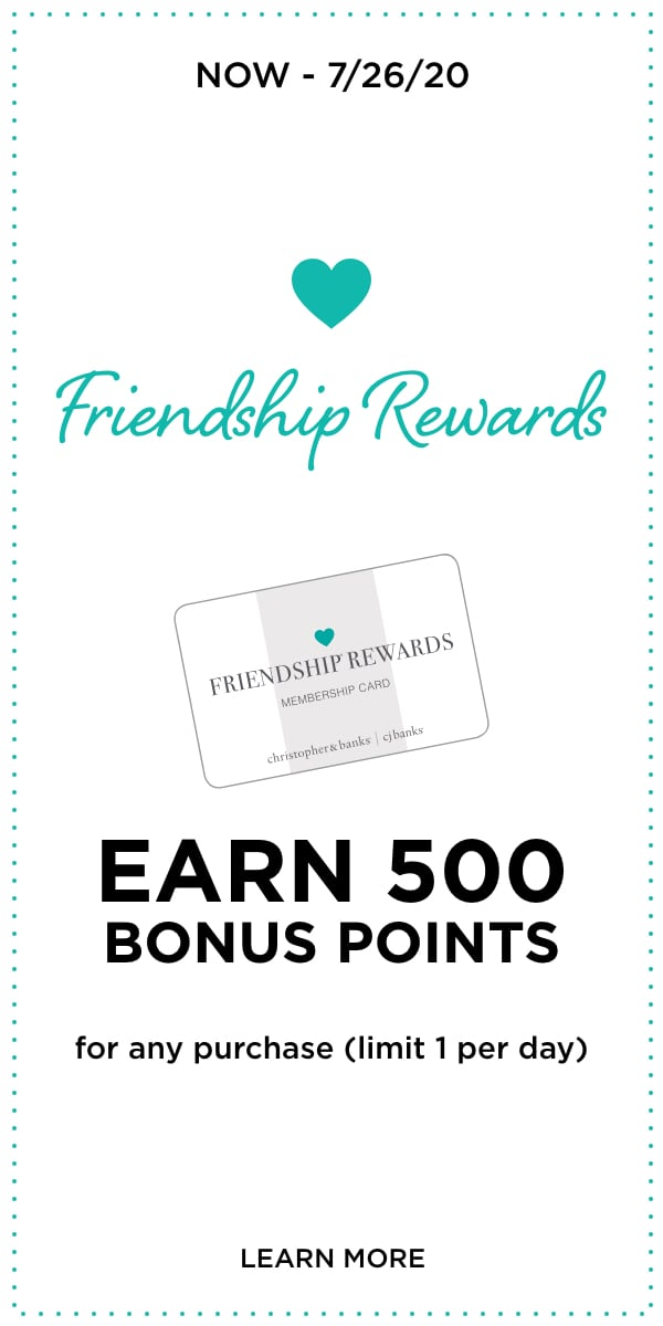 Now - 7/26: Friendship Rewards 500 Bonus Points. Learn More.