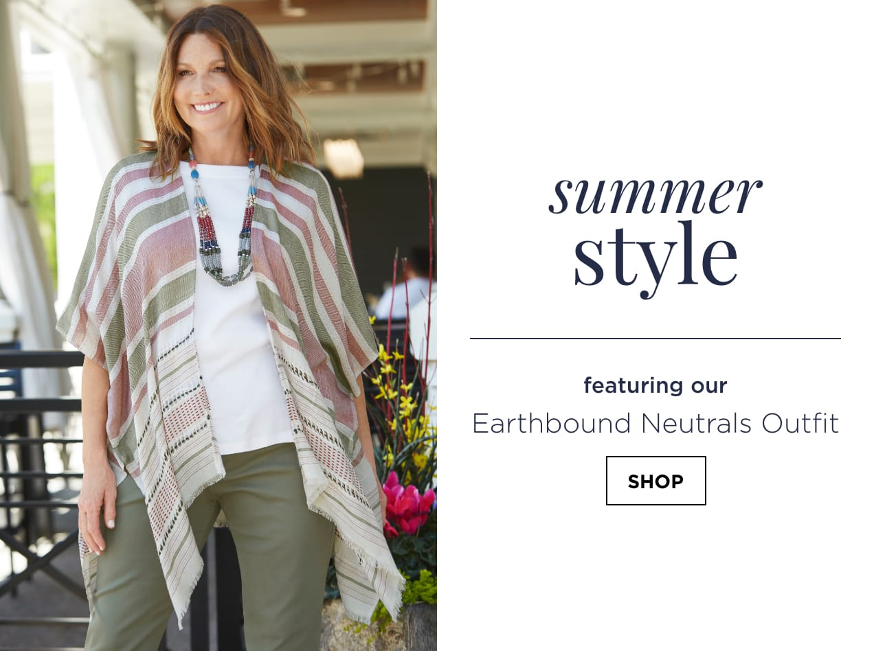 """Summer Style. Featuring our """"Earthbound Neutrals"""" Outfit: including the Lightweight Textured Stripe Ruana, Short Sleeve Jewel Neck Tee, Signature Slimming Straight Jean Average Relaxed Fit, and a Long Beaded Statement Necklace. Shop."""