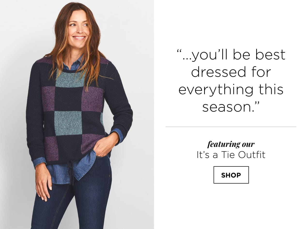 """...you'll be best dressed for everything this season."" featuring our It's a Tie Outfit. SHOP."