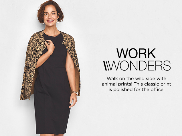 Work Wonders. Walk on the wild side with animal prints! This classic print is polished for the office.