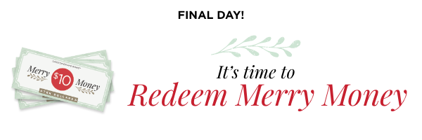 Final Day: It's Time To Redeem Merry Money