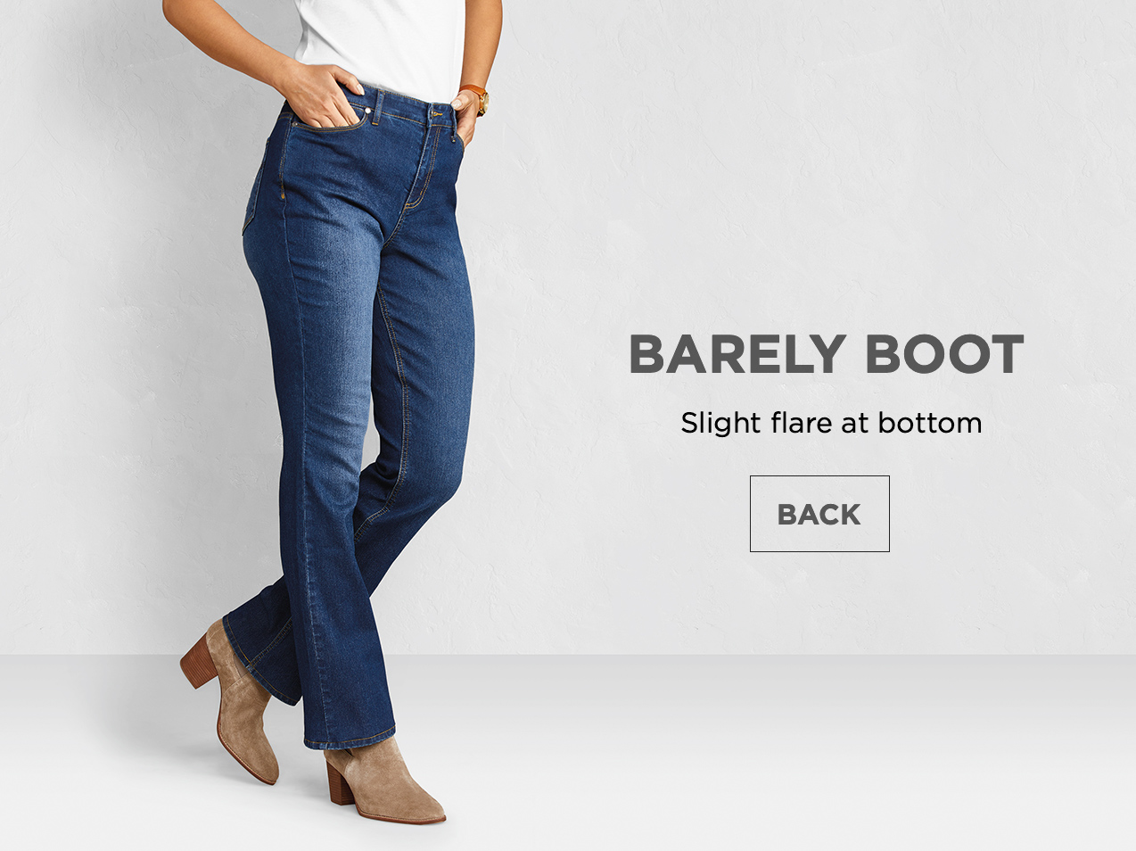Barely Boot: Slight flare at the bottom.