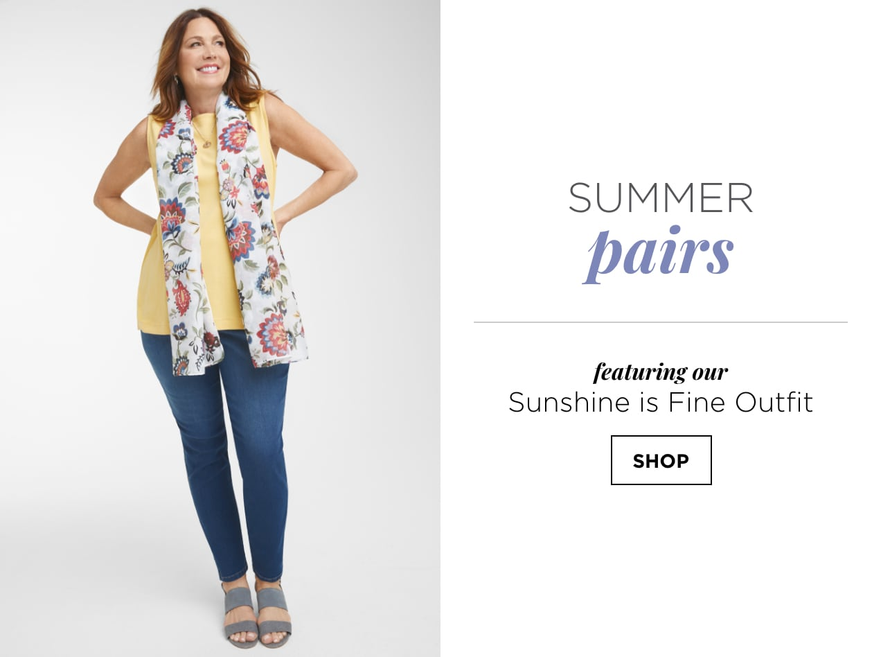 "Summer Pairs. Featuring our ""Sunshine is Fine"" Outfit: including the Solid Button Back Tank, a Signature Slimming Ankle Jean, and a Multi Color Floral Scarf. Shop."