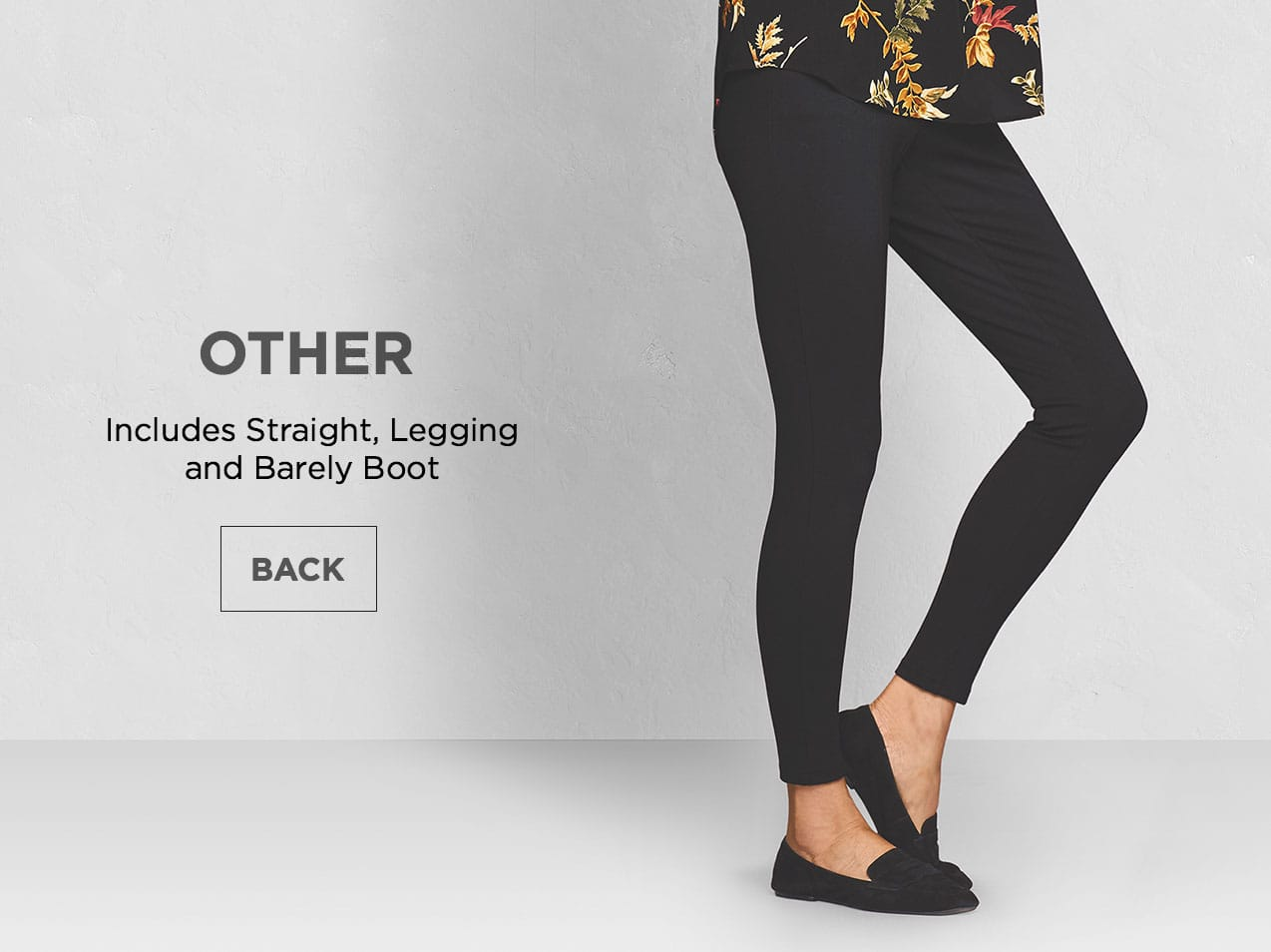"Other: Includes ""Straight"", ""Legging"", and ""Barely Boot""."